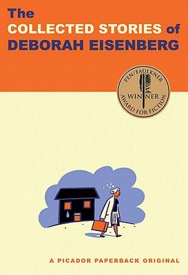 The Collected Stories of Deborah Eisenberg By Eisenberg, Deborah