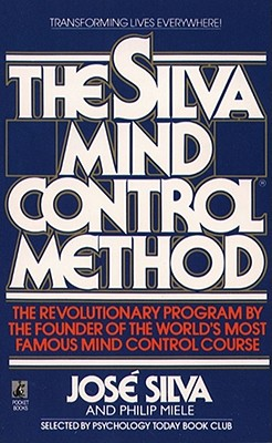 The Silva Mind Control Method By Silva, Jose/ Miele, Philip